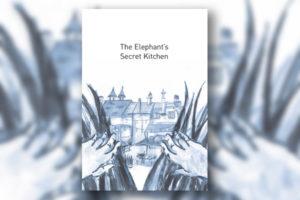 The Elephant's Secret Kitchen: out now
