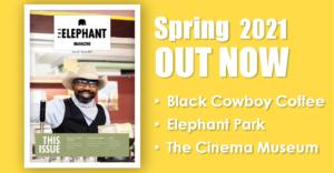 The Elephant Magazine Spring 2021